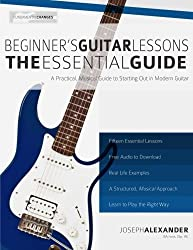 Beginner's Guitar Lessons: The Essential Guide: The Quickest Way to Learn to Play (Fundamental Changes) by Mr Joseph Alexander (2013-03-22)