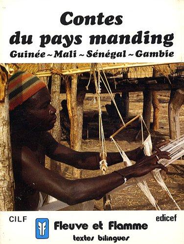 Contes du pays manding : Guinée-Mali-Sénégal-Gambie