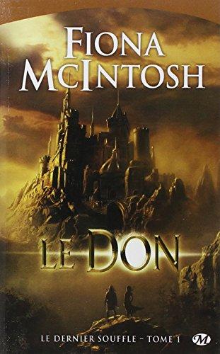 Le Dernier Souffle, Tome 1: Le Don par Fiona McIntosh
