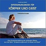Entspannungsmusik für Körper und Geist - Sonderausgabe, Best of ... zum Kennenlernen (GEMAfrei/Lizenz optional)