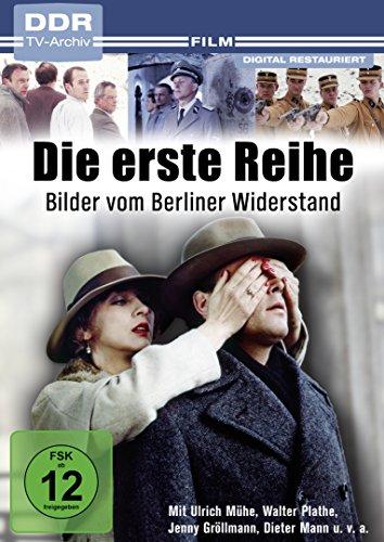 Die erste Reihe - Bilder vom Berliner Widerstand (DDR TV-Archiv)