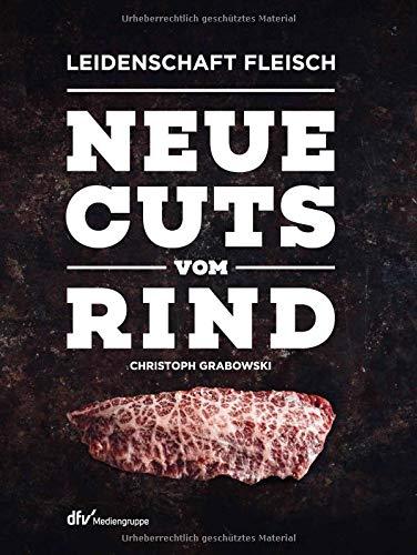 Neue Cuts vom Rind (Leidenschaft Fleisch)