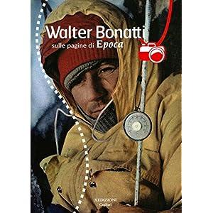 Walter Bonatti sulle pagine di Epoca. Con DVD