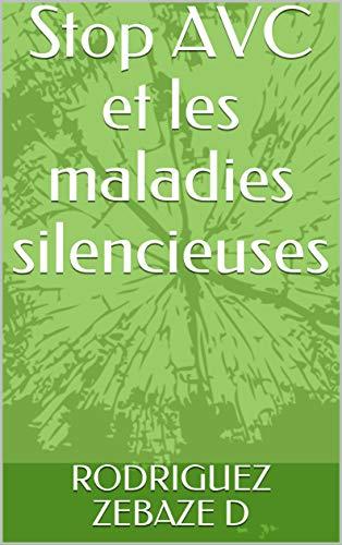 Téléchargez Stop AVC et les maladies silencieuses EPUB gratuitement en Français