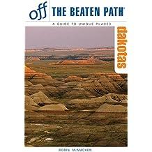 Dakotas: A Guide to Unique Places (Off the Beaten Path)