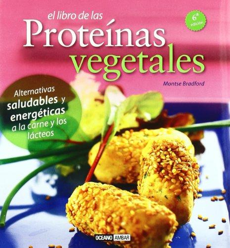 El Libro De Las Proteínas Vegetales (Salud y vida natural)
