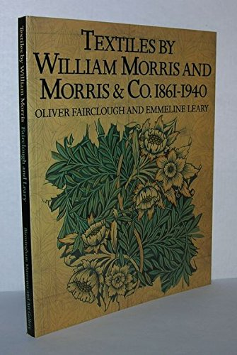 Textiles by William Morris and Morris & Co, 1861-1940 por Oliver Fairclough