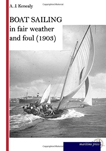 Boat Sailing in fair weather and foul: with illustrations and diagrams Foul Weather Boot