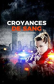 CROYANCES DE SANG par [Pavlowski, Sylvain]