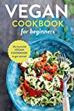 Vegan Cookbook for Beginners: The Essential Vegan Cookbook To Get Started (English Edition)