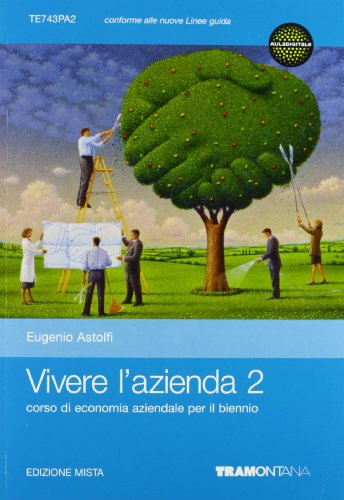 Vivere l'azienda. Per le Scuole superiori. Con e-book. Con espansione online: 2
