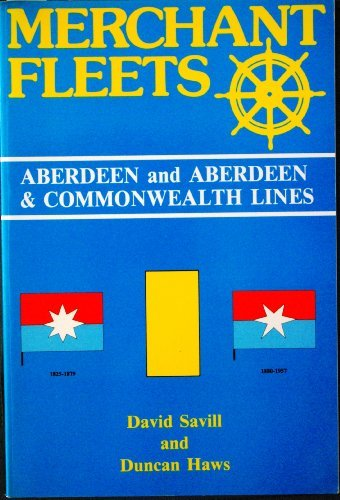 Merchant Fleets: Aberdeen and Commonwealth Lines No. 17 by Duncan Haws (1989-09-06)