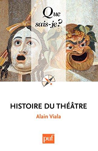 Histoire du théâtre: « Que sais-je ? » n° 160 par Alain Viala