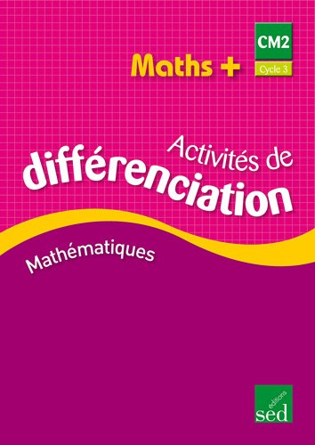 Maths + CM2 : Classeur d'activités de différenciation