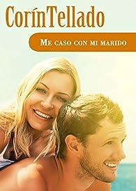 Me caso con mi marido par Corín Tellado