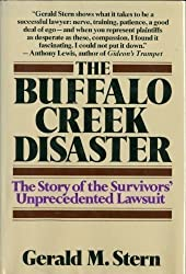 The Buffalo Creek Disaster: The Story of the Survivors' Unprecedented Lawsuit by Gerald M. Stern (1976-08-01)