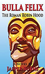 Bulla Felix: The Roman Robin Hood (English Edition)