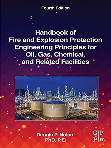 Handbook of Fire and Explosion Protection Engineering Principles for Oil, Gas, Chemical, and Related Facilities (English Edition) -