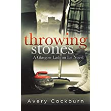 Throwing Stones (Glasgow Lads on Ice Book 1)