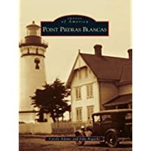 Point Piedras Blancas (Images of America) (English Edition)