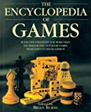 The Encyclopedia of Games: Rules and Strategies for More than 250 Indoor and Outdoor Games, from Darts to Backgammon by Burns, Brian, Burns (ed), Brian (2000) Gebundene Ausgabe