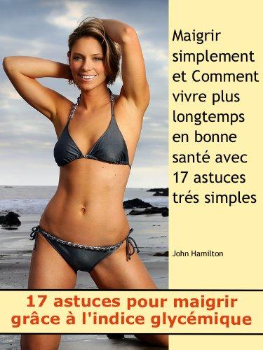 17 Astuces pour maigrir grce  l'indice glycmique