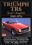 Triumph TR6 Gold Portfolio 1969-1976 (Brooklands Books Road Tests Series)