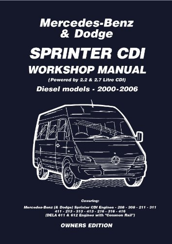 Mercedes Benz & Dodge  Sprinter CDI 2000-2006 Owners Workshop Manual (English Edition)