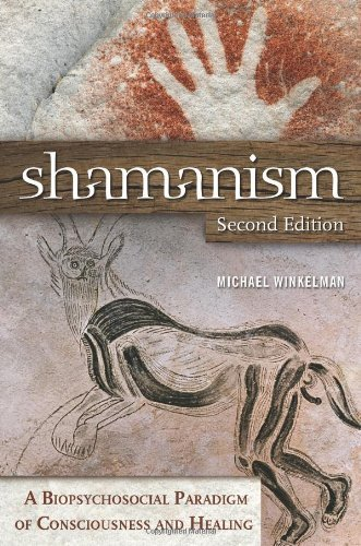Shamanism: A Biopsychosocial Paradigm of Consciousness and Healing (English Edition)