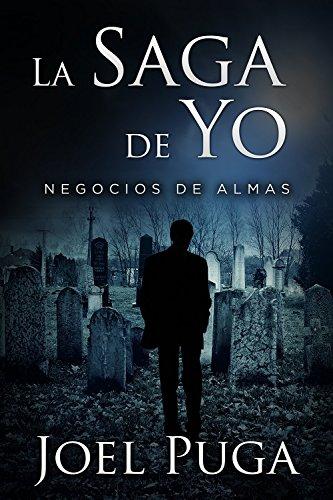 La Saga de Yo - Negocios de Almas por Joel Puga