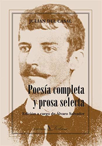 Poesía completa y prosa selecta por Álvaro Salvador