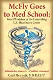McFly Goes to Med School: Your Physician in the Unraveling U.S. Healthcare Crisis: Solutions for America's 47 million Uninsured by Cecil Bennett (2008-05-15)