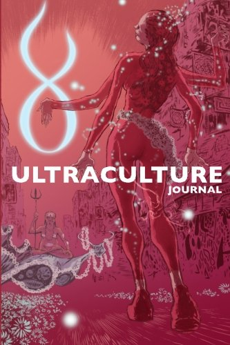Ultraculture Journal: Essays on Magick, Tantra and the Deconditioning of Consciousness