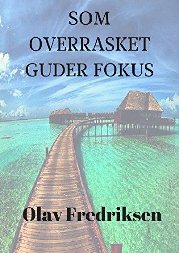 som overrasket guder fokus (Norwegian Edition)