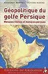 Géopolitique du golfe Persique: Menaces réelles et menaces perçues par Hanne