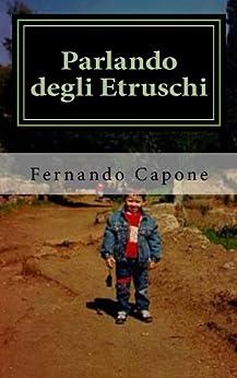 Parlando degli Etruschi di [Capone, Fernando]