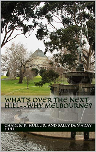 What's Over the Next Hill--Why Melbourne? (Traveling the World Book 7) (English Edition)