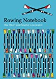 The Rowing Notebook: A Blank Notebook For Rowers and Rowing Coaches to Track Rowing Workouts: Volume 6