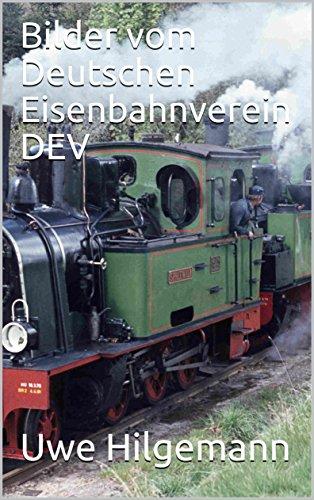 Bilder vom Deutschen Eisenbahnverein DEV (German Edition) por Uwe Hilgemann