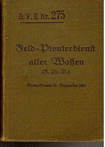 Feld-Pionierdienst aller Waffen (F.Pi.D.). Entwurf vom 12. Dezember 1911.