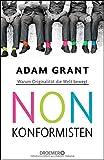 Nonkonformisten: Warum Originalit�t die Welt bewegt