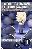 La Politica Italiana Per L'innovazione: Criticità E Confronti