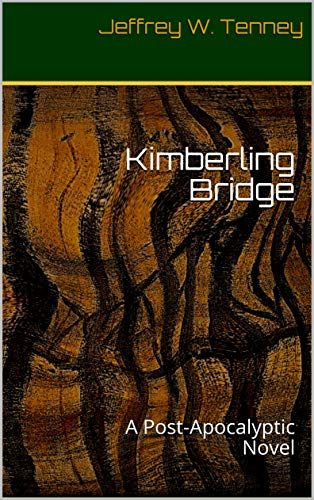 Kimberling Bridge: A Post-Apocalyptic Novel (English Edition) -