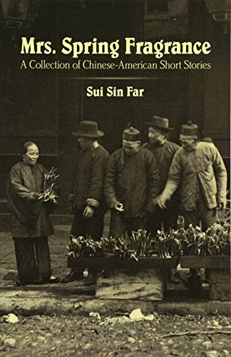 Mrs. Spring Fragrance: A Collection of Chinese-American Short Stories (Dover Books on Literature and Drama) por Sui Far