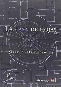 La Casa De Hojas par  Mark Z. Danielewski