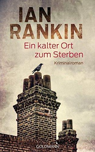 Ian Rankin: Ein kalter Ort zum Sterben