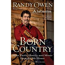 Born Country: How Faith, Family, and Music Brought Me Home by Randy Owen (2009-11-10)