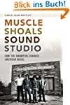 Muscle Shoals Sound Studio: How the S...