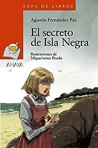 El secreto de Isla Negra  - Sopa De Libros) par Agustín Fernandez Paz