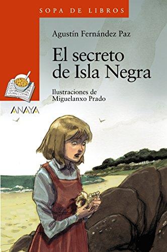 El secreto de Isla Negra (Literatura Infantil (6-11 Años) - Sopa De Libros) por Agustín Fernández Paz